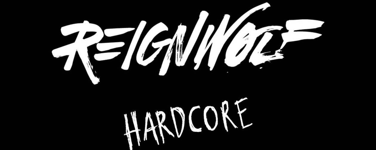 2016 – Reignwolf – Hardcore
