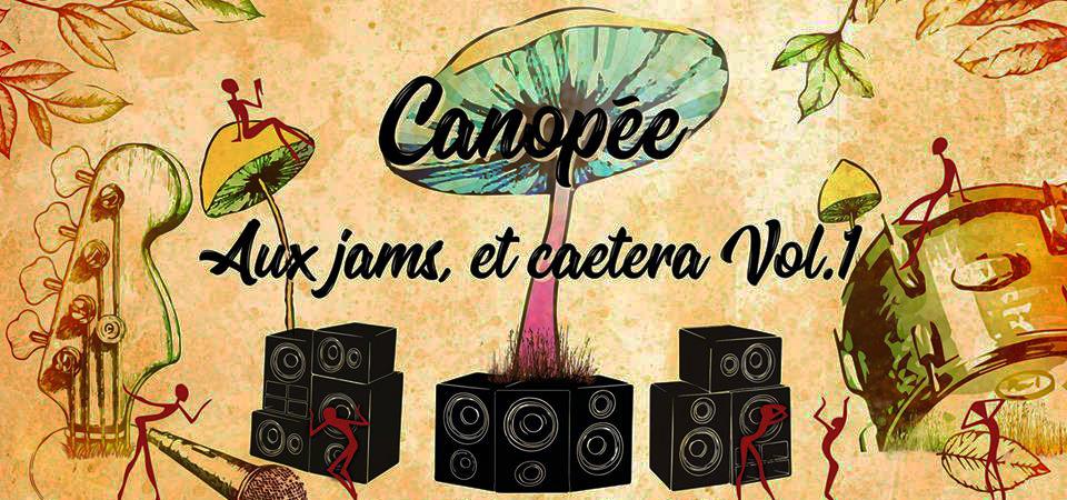 Ce weekend à la Canopée : Aux jams, et caetera VOL.1