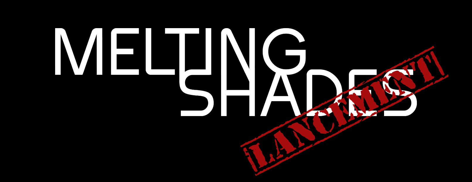 Lancement : Melting Shades