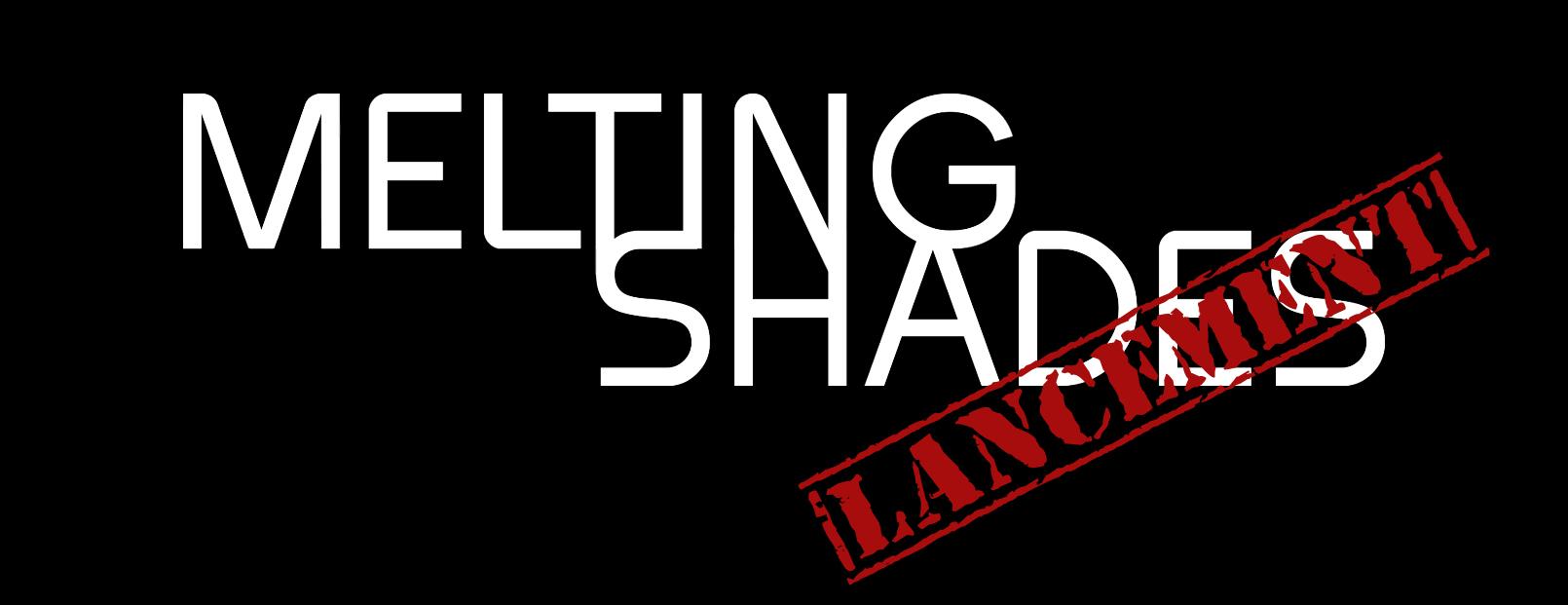 Lancement : Melting Shades